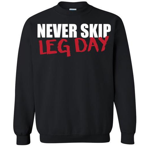 Never Skip Leg Day Crewneck