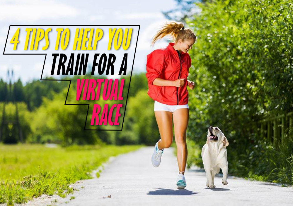 4 TIPS TO HELP YOU TRAIN FOR A VIRTUAL RACE