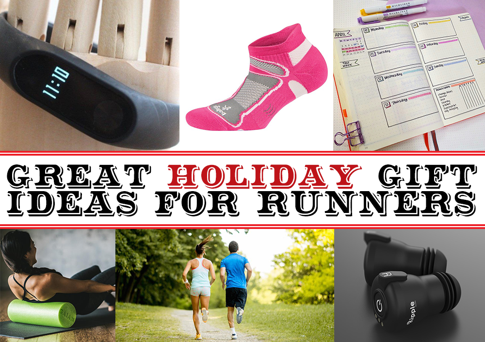 GREAT HOLIDAY GIFT IDEAS FOR RUNNERS