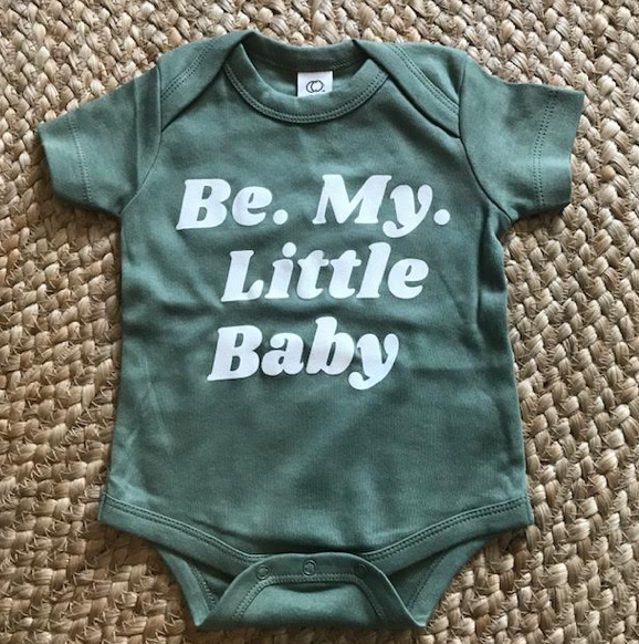 Be My Little Baby Sage Green Onesie: 0-3months