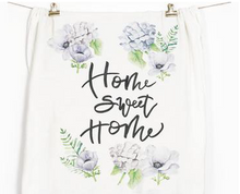 Home Sweet Home Flour Sack Tea Towel