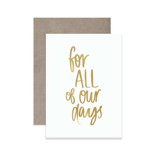 All Our Days Greeting Card