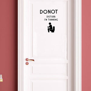 DO NOT DISTURB I 'M THINKING Decal WC Door Wall Sticker Black Decoration Free Shipping