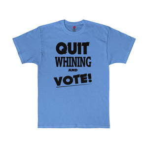 LIght blue Quit Whining and Vote shirt offers a political message and is available at Quitwhining.com