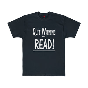 Black Quit Whining and Read shirt for teachers librarians, and more.