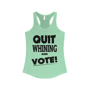 Quit Whining and Vote! Women's Tank
