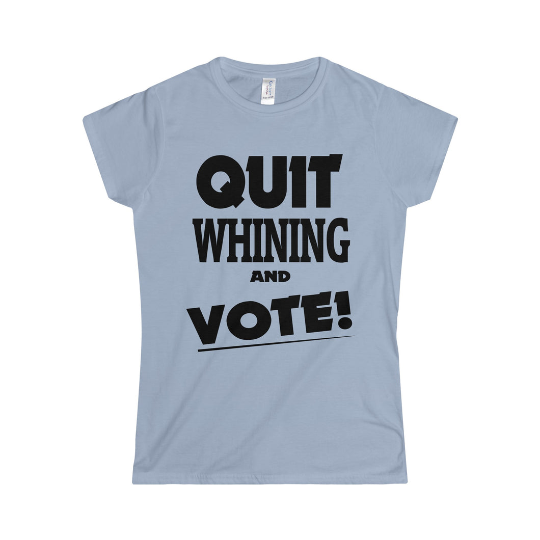Women's Quit Whining and Vote! Shirt