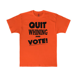 Quit Whining and Vote! Shirt