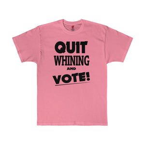 Pink and proud! Quit Whining and Vote shirt is available at Quitwhining.com