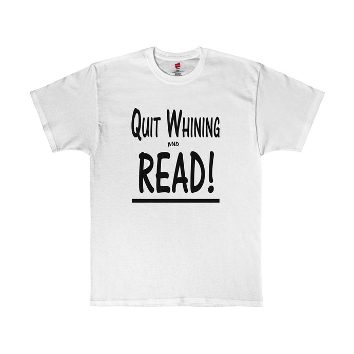 White Quit Whining and Read shirt