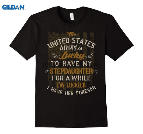 Army Has My Stepdaughter for a While But I Have Her Forever T-shirt