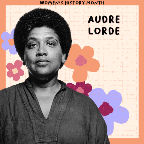 Audre Lorde - Women's History Month