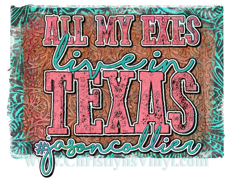 All My Exes Live In Texas Jason Sublimation Transfer