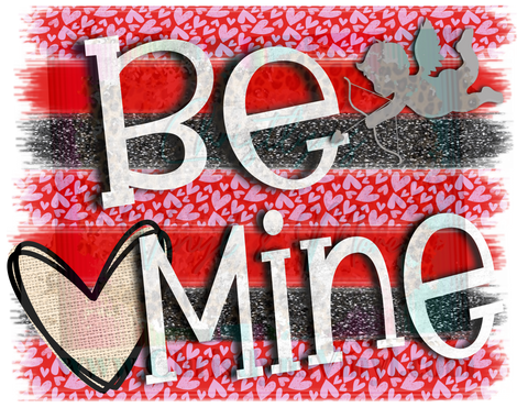 Be Mine Sublimation Transfer