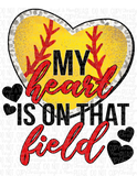 My heart is on that field Baseball Softball Sublimation Transfer or Shirt