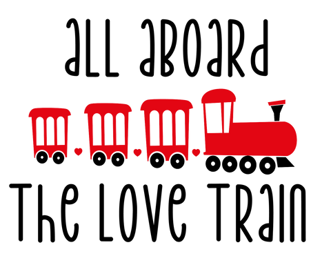 All Aboard Love Train Sublimation Transfer