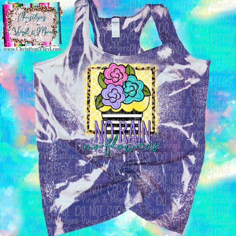 No Rain No Flowers Sublimation Transfer or Bleached Tank