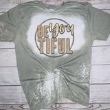 Beautiful Be YOU tiful Bleached Tee or Sublimation Transfer