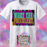 What The Fucculent Sublimation Transfer or Ash Grey Tee