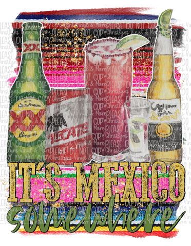 Its Mexico Somewhere Sublimation Transfer