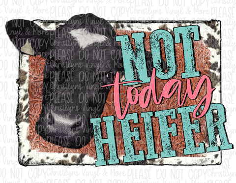 Not Today Heifer Bull Sublimation Transfer or Bleached Tee