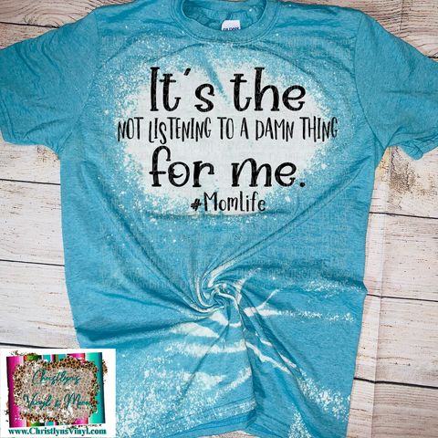 It's The Not Giving A For Me Momlife Blue Bleached Tee or Sublimation Transfer