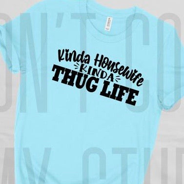 Housewife Thug Life Screen print Transfer