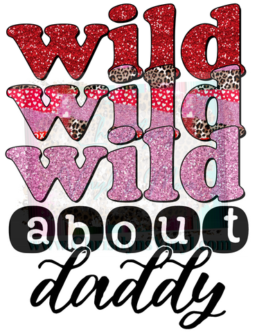Wild About Mommy or Daddy Sublimation Transfer