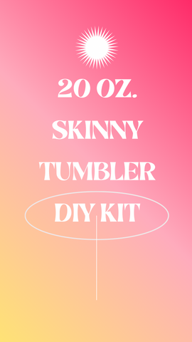 20oz Skinny Tumbler Sublimation DIY Kit