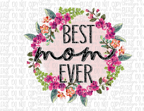 Best Mom Ever Circle Floral Sublimation Transfer or Black Bleached Tee
