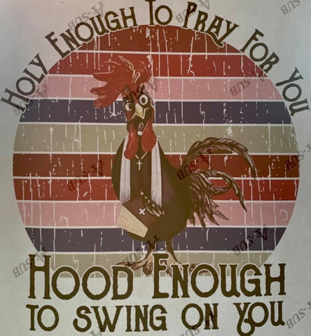Hood Enough Holy Enough Sublimation Transfers