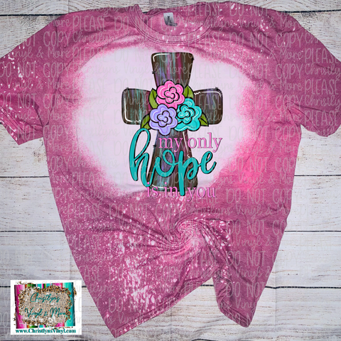 My Only Hope Cross Easter Sublimation Transfer or Berry Bleached Tee