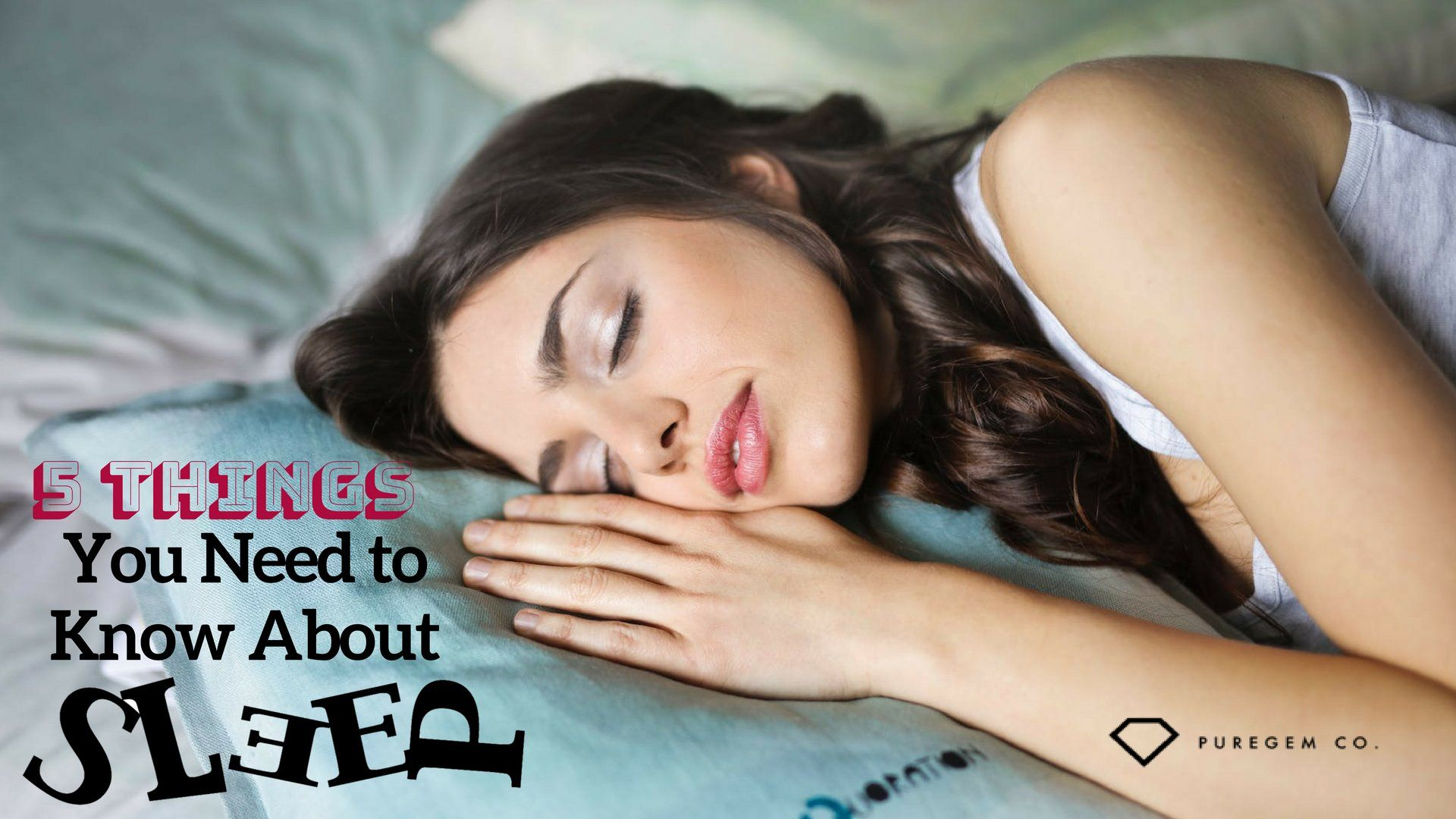 5 Things You Need to Know About Sleep