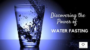Discovering the Power of Water Fasting