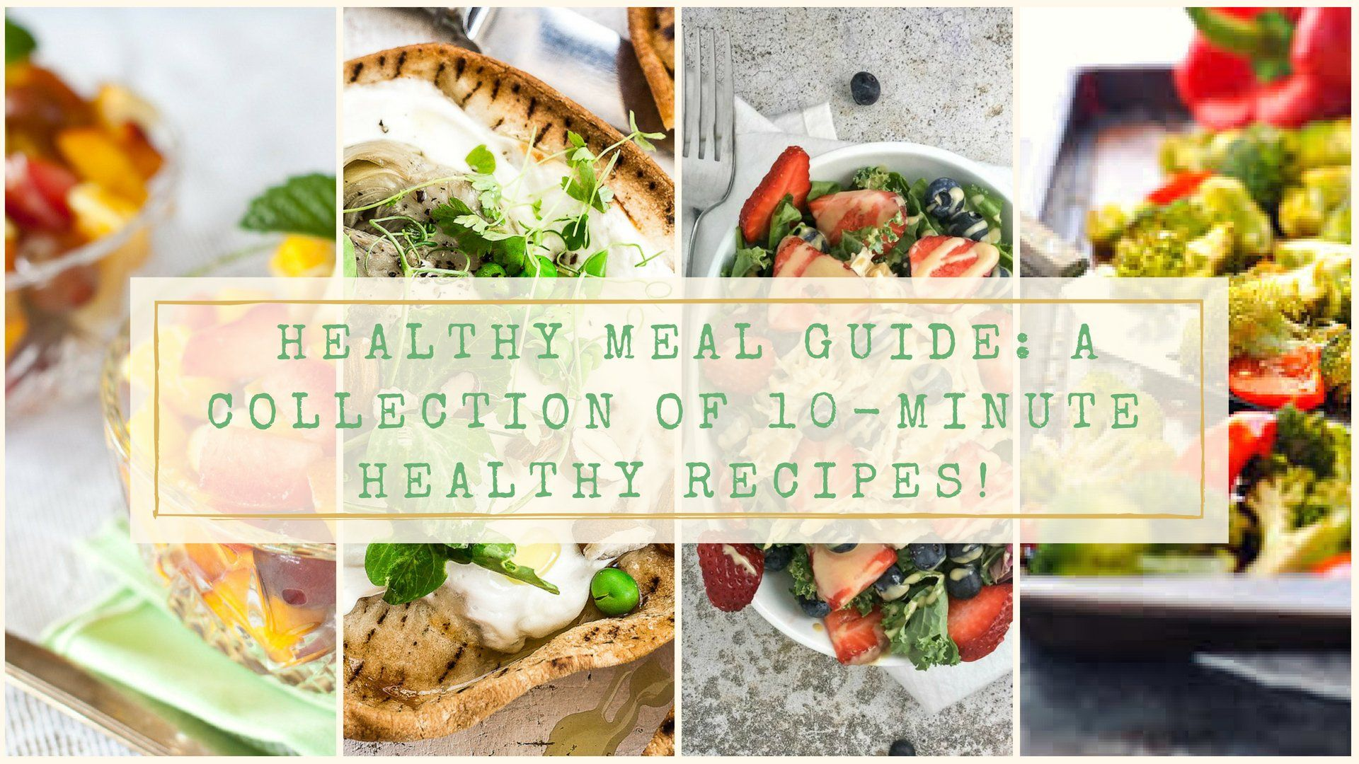 Healthy Meal Guide: A Collection of 10-Minute Healthy Recipes!