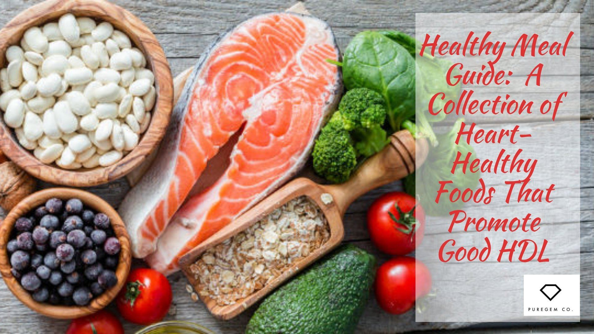 Healthy Meal Guide:  A Collection of Heart-Healthy Foods That Promote Good HDL