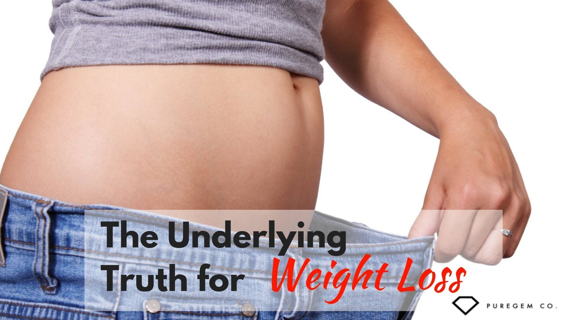 The Underlying Truth for Weight Loss
