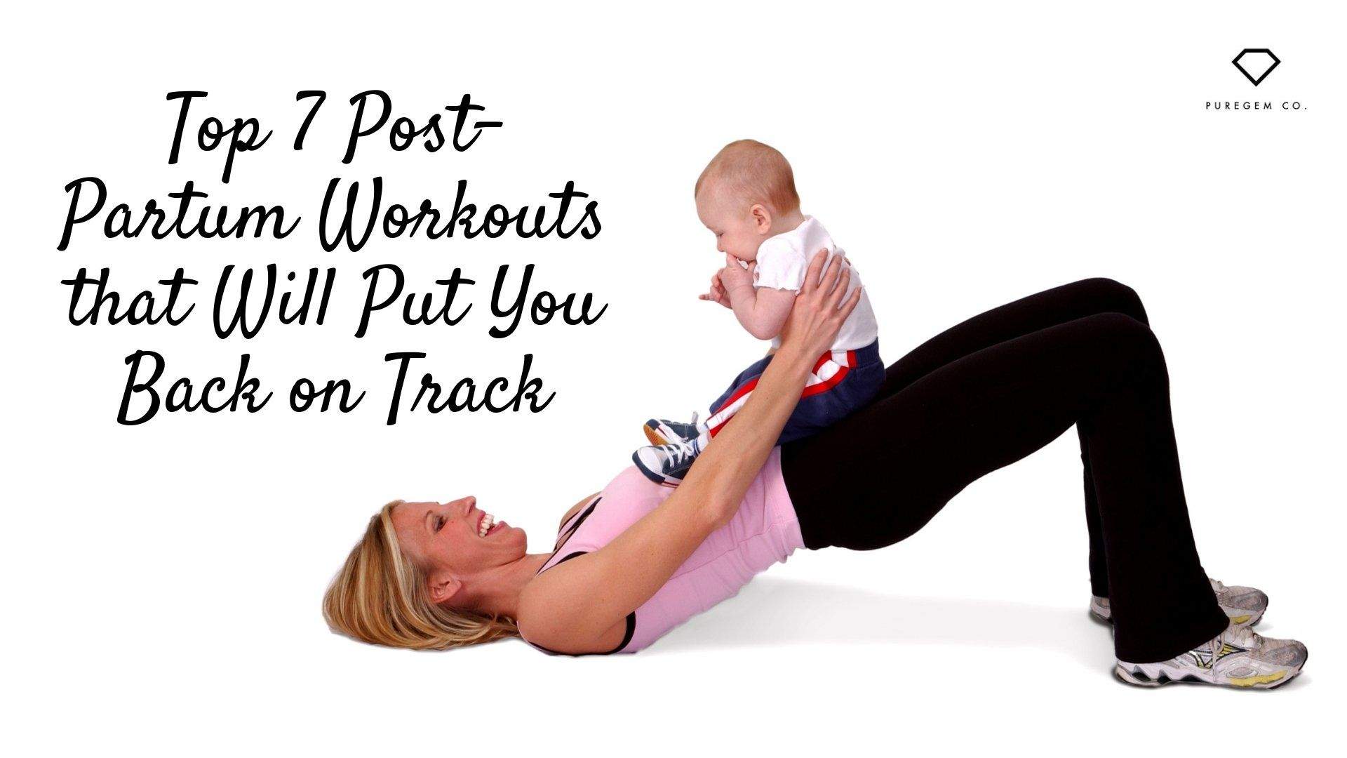 Top 7 Post-Partum Workouts that Will Put You Back on Track