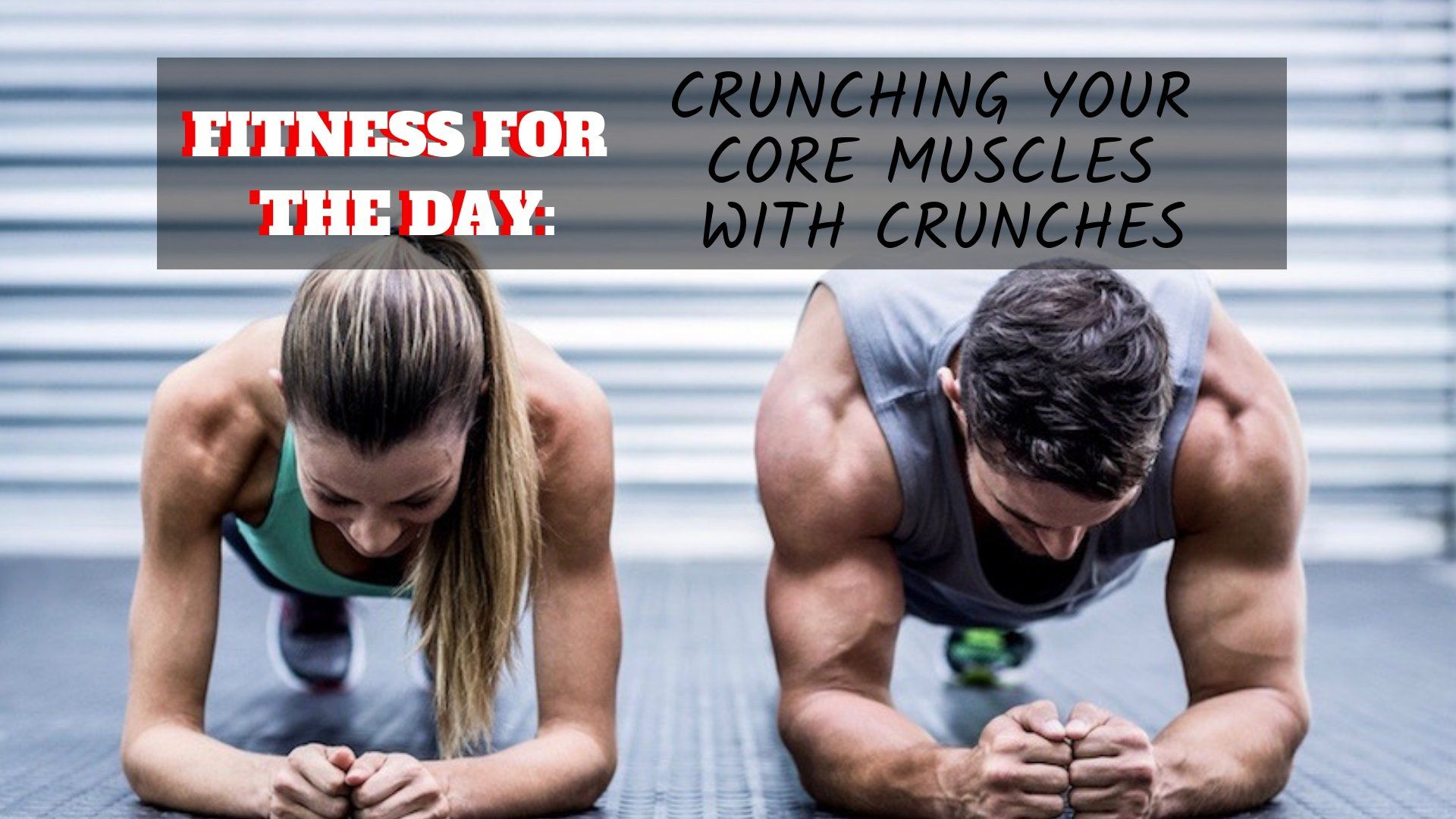 Fitness for the Day:  Crunching Your Core Muscles with Crunches