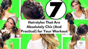 Top 7 Hairstyles That Are Absolutely Chic (And Practical) for Your Workout