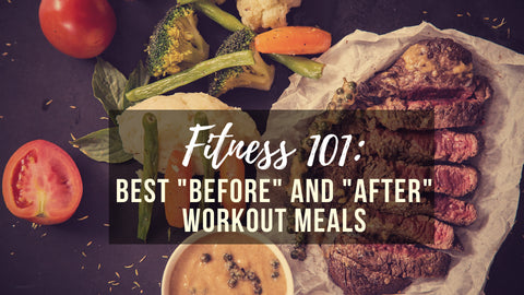 "Fitness 101: Best ""Before"" and ""After"" Workout Meals – Puregemco Fitness  Apparel"