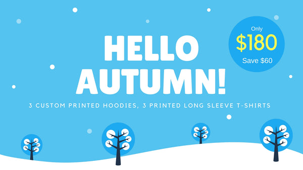 Autumn super saver - 3 printed hoodies, 3 printed long sleeve tees only $180 - saving of $60! Various colours available