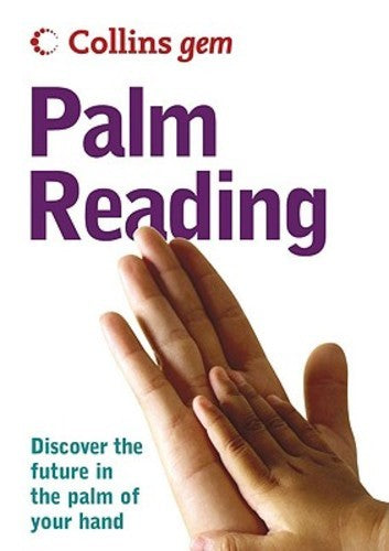 Collins Gem Palm Reading: Discover the Future in the Palm of Your Hand (Paperback), 9780007188802
