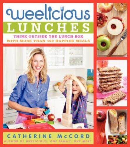 Weelicious Lunches: Think Outside the Lunch Box with More Than 160 Happier Meals (Hardcover), 9780062078452