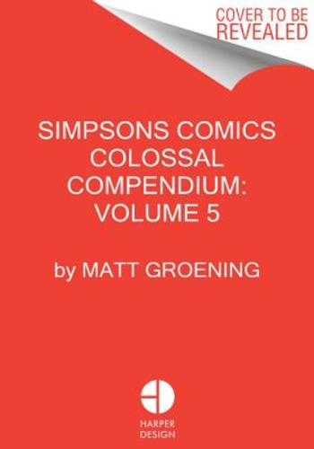 Simpsons Comics Colossal Compendium: Volume 5 (Paperback), 9780062567543