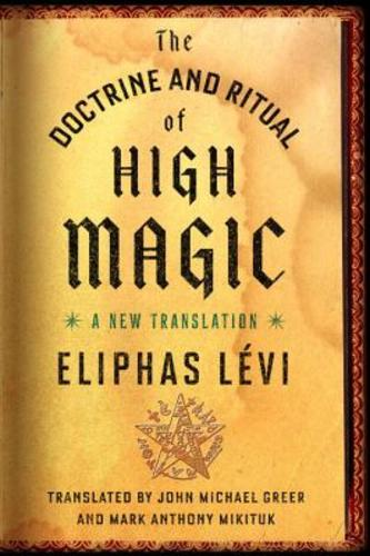 The Doctrine and Ritual of High Magic: A New Translation (Paperback), 9780143111030