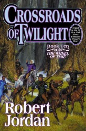 Crossroads of Twilight: Book Ten of 'The Wheel of Time' (Hardcover), 9780312864590
