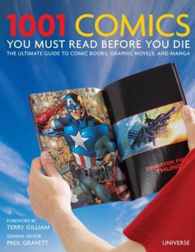 1001 Comics You Must Read Before You Die: The Ultimate Guide to Comic Books, Graphic Novels and Manga (Hardcover), 9780789327314