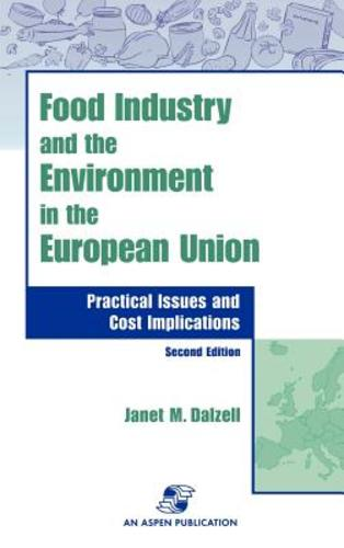 Food Industry and the Environment in the European Union: Practical Issues and Cost Implications (Hardcover), 9780834217195