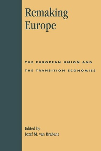 Remaking Europe: The European Union and the Transition Economies (Paperback), 9780847693245